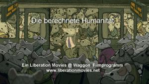 Die berechnete Humanität. Erstes Liberation Movies Kurzfilmprogramm 2018.