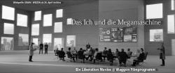 """Filmprogramm """"Das Ich und die Megamaschine"""""""