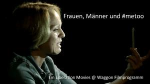 Frauen, Männer und #metoo – ein Filmprogramm zu vermurksten Geschlechterverhältnissen