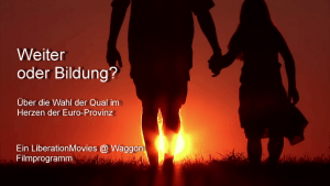 """""""Weiter oder Bildung?"""" – ein Filmprogramm über die Wahl der Qual im Herzen der Euro-Provinz"""