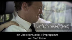 Einfach mu(e)t(end) – LiberationMovies-Filmprogramm